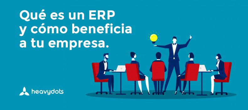 Qué es un ERP y cómo beneficia a tu empresa.