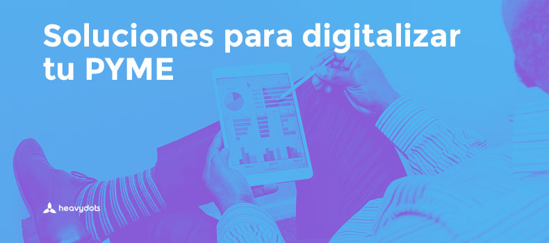 Soluciones para digitalizar tu PYME
