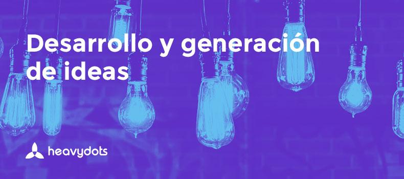 Desarrollo y Generación de Ideas