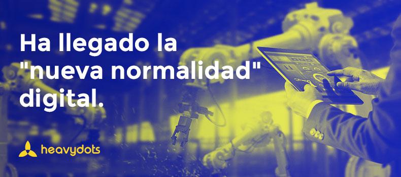 """La """"nueva normalidad"""" digital."""
